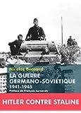 La Guerre germano-sovi�tique: 1941-1945