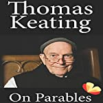 On Parables | Thomas Keating