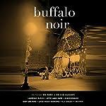 Buffalo Noir | Ed Park - editor,Brigid Hughes - editor