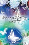 Surviving Infertility and Ivf Tracey Beikoff
