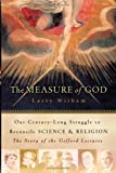 Image of The Measure of God: Our Century-Long Struggle to Reconcile Science & Religion