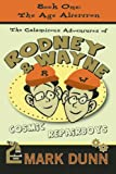 The Age Altertron (Calamitous Adventures of Rodney and Wayne, Cosmic Repairboys) (1596923458) by Dunn, Mark