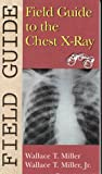 img - for Field Guide to the Chest X-Ray (Field Guide Series) book / textbook / text book