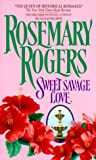 Sweet Savage Love (0380008157) by Rosemary Rogers