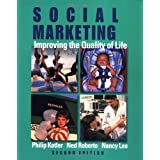Social Marketing: Improving the Quality of Life ~ Nancy Lee