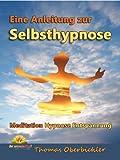 Meditation Hypnose Entspannung: Eine Anleitung zur Selbsthypnose (Tiefentspannung 2) (German Edition)