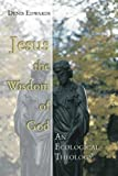img - for Jesus the Wisdom of God: An Ecological Theology book / textbook / text book