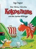 Der kleine Drache Kokosnuss und die starken Wikinger (Die Abenteuer des kleinen Drachen Kokosnuss 14)