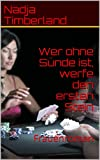 img - for Wer ohne S nde ist, werfe den ersten Stein: Frauenroman (German Edition) book / textbook / text book
