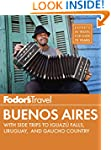 Fodor's Buenos Aires: with Side Trips...