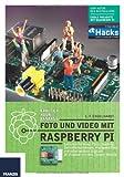 E. F. Engelhardt Foto und Video mit Raspberry Pi: Gesichtserkennung, Focus Stacking, Zeitrafferaufnahmen, Highspeed-Fotos und selbst gebaute Digicam: 20 Projekte mit dem Camera Module
