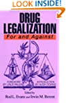 Drug Legalization: For and Against