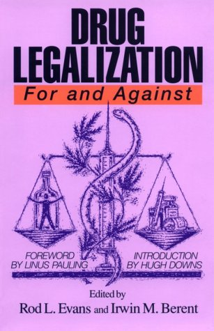 Drug Legalization by Irwin Berent, Rod Evans, Hugh Downs, & Linus Pauling