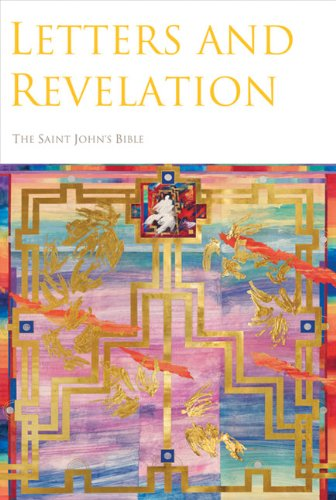 LETTERS AND REVELATION. The Saint John's Bible, Volume Seven. Handwritten and illuminated by...