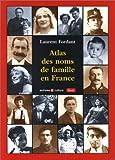 echange, troc Laurent Fordant, Martine Chevalier, Virginie Topcha - Atlas des noms de famille en France