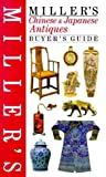 img - for Miller's: Chinese & Japanese Antiques: Buyer's Guide book / textbook / text book