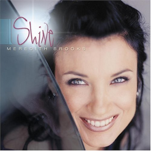 Meredith Brooks - Shine - Zortam Music