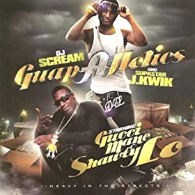 DJ Scream and Supastar J. Kwik Presents Guapaholics [Explicit]