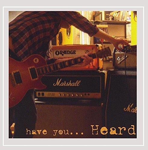 Heard - Have You Heard