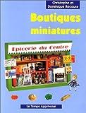 echange, troc Christophe Recoura, Dominique Recoura - Boutiques miniatures