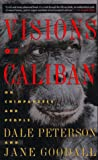 Visions of Caliban: On Chimpanzees and People (0395701007) by Goodall, Jane