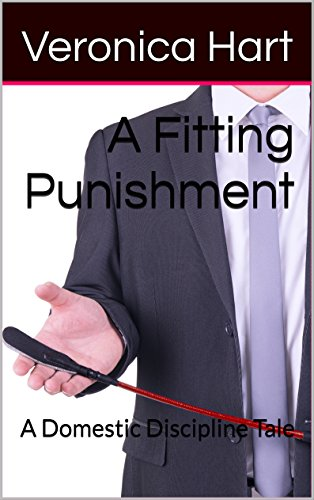 A Fitting Punishment: A Domestic Discipline Tale (The Marriage Therapist Book 2) PDF