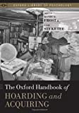 The Oxford Handbook of Hoarding and Acquiring (Oxford Library of Psychology)