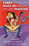 1001 Thing You Must Do Before You Get Married (1842224026) by Mullet, John