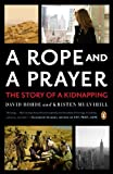 img - for A Rope and a Prayer: The Story of a Kidnapping book / textbook / text book