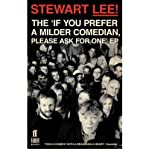 Stewart Lee Stewart Lee! The 'If You Prefer a Milder Comedian Please Ask For One' EPThe 'If You Prefer a Milder Comedian, Please Ask for One' EP