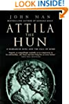 Attila The Hun: A Barbarian King and...