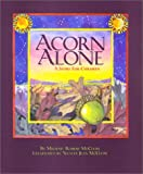 Acorn Alone: A Story for Children (0876043260) by McClure, Michael