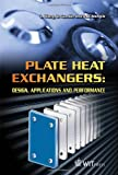 img - for Plate Heat Exchangers: Design, Applications and Performance book / textbook / text book