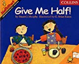 Give Me Half (MathStart) (0003188019) by Murphy, Stuart J.