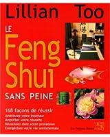Le Feng Shui sans peine - 168 façons de réussir