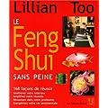 Le Feng Shui sans peine - 168 fa�ons de r�ussir