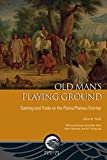 img - for Old Man's Playing Ground: Gaming and Trade on the Plains/Plateau Frontier (Mercury Series: Archaeology Papers) book / textbook / text book
