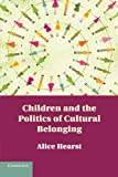 img - for Children and the Politics of Cultural Belonging book / textbook / text book