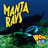 img - for Manta Rays (World of Wonder (Weigl Hardcover)) book / textbook / text book