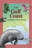 The Gulf Coast: A Literary Field Guide (Stories from Where We Live) (1571316655) by Mirocha, Paul
