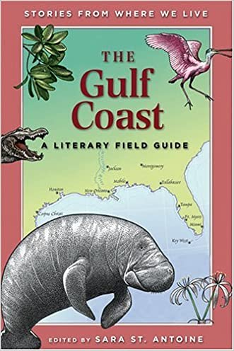 The Gulf Coast: A Literary Field Guide (Stories from Where We Live)