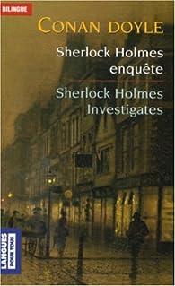 Sherlock Holmes enquête par Arthur Conan Doyle