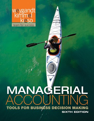 Managerial Accounting: Tools for Business Decision Making (Wiley)