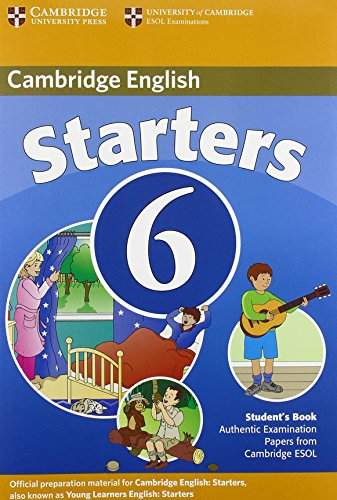 Starters 6 Student's Book: Examination Papers from University of Cambridge ESOL Examinations