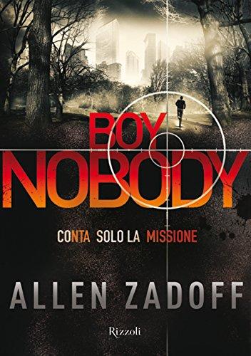Boy Nobody: Conta solo la missione (Rizzoli best)