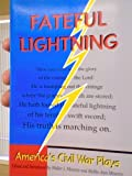 img - for Fateful Lightning America's Civil War Plays book / textbook / text book