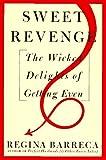 Sweet Revenge: The Wicked Delights of Getting Even (0517597578) by Barreca, Regina