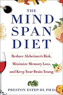 Book Cover: The Mindspan Diet: Reduce Alzheimer's Risk, Minimize Memory Loss, and Keep Your Brain Young