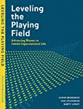 Leveling the Playing Field: Advancing Women in Jewish Organizational Life