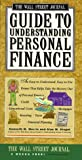 Wall Street Journal Guide to Understanding Personal Finance:  Mortgages, Banking, Taxes, Investing, Financial Planning, Credit, Paying for Tuition (0671879642) by Morris, Kenneth M.